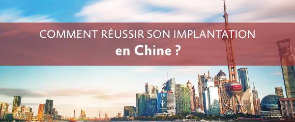[ÉVÉNEMENT] Doing business in China : comment réussir son implantation en Chine ?