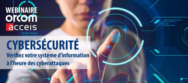 [WEBINAIRE] Cybersécurité : vérifiez votre système d'information à l'heure des cyberattaques