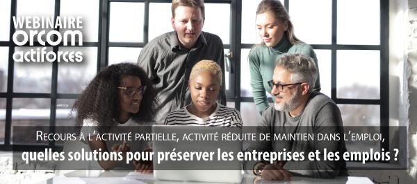 [WEBINAIRE] Recours à l'activité partielle, activité réduite de maintien dans l'emploi, quelles solutions pour préserver les entreprises et les emplois ?